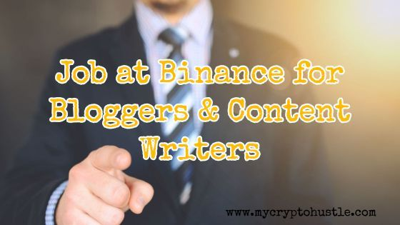 Job] Binance is Looking for Content Writer/Blogger [On-Site]